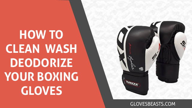 How to Clean, Wash Boxing Gloves